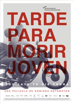 Too Late to Die Young - Tarde Para Morir Joven